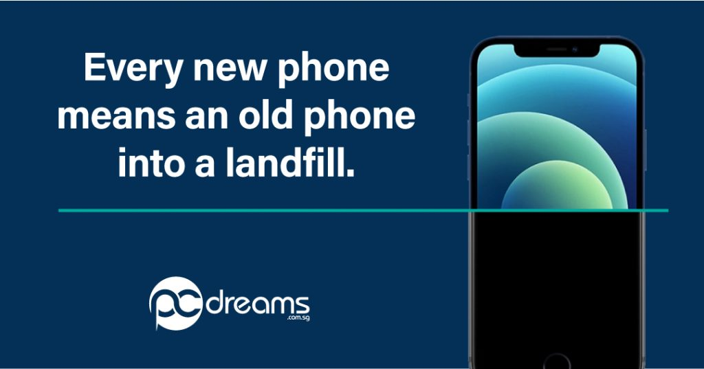 Every new phones means an old phone into a landfill