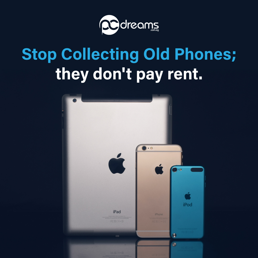 Stop Collecting Old Phones They Don't Pay Rent